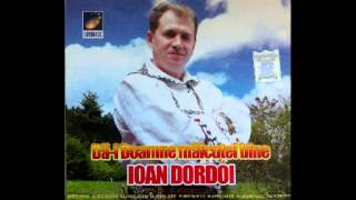 Ioan Dordoi - Codrule la umbra ta - CD - Da-i Doamne maicutei bine