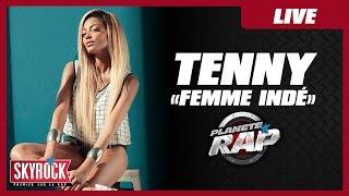 """Tenny """"Femme indé"""" en live #PlanèteRap"""