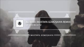 Sparobeatz - Ali Baba (Mustafa Gümüşkaya Trap Remix)