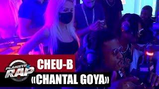 """Cheu-B """"Chantal Goya"""" #PlanèteRap"""