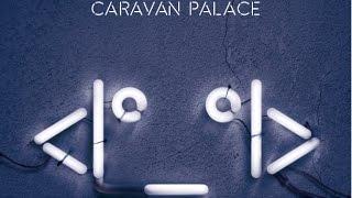 Caravan Palace - Comics (Album Version)