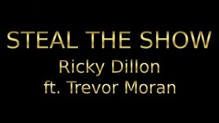 Ricky Dillon - Steal the Show ft. Trevor Moran Lyrics