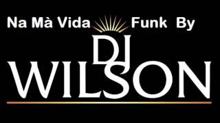 Na Mà Vida by DJ WILSON