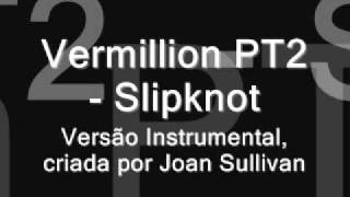 Slipknot - Vermillion Pt. 2  - Joan Sullivan