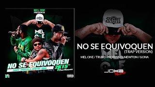 "Mel-One - ""No Se Equivoquen"" (Trap Version 2K15) Ft. Truko, Profeta El Newton & Gona"