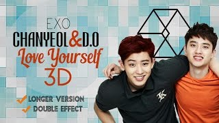 EXO CHANYEOL & D.O  - LOVE YOURSELF (3D + Longer Version + Lyrics)