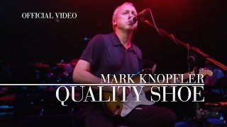 Mark Knopfler - Quality Shoe, Live At The Shepherds Bush Empire (OFFICIAL)