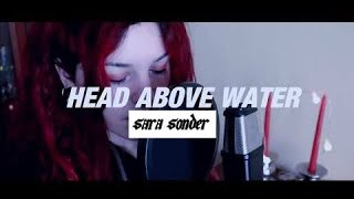 Head Above Water - Sara Layn (Avril Lavigne Acoustic Cover) ☆