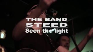 Seen The Light - Steed