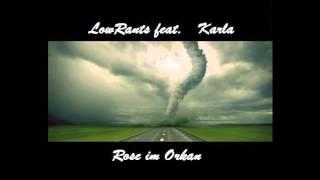 LOWRANTS  feat. Karla - Rose im Orkan