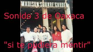 Sonido 3 de Oaxaca si te pudiera mentir