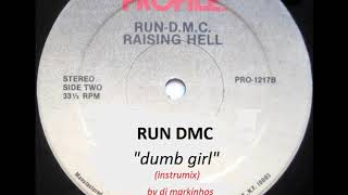 RUN D.M.C - dumb girl (instrumix)