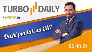 Turbo Daily 05.10.2021 - Occhi puntati su ENI