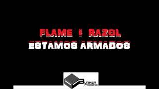 FLAME e RAZOL (CO2) - ESTAMOS ARMADOS