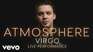 "Atmosphere - ""Virgo"" Official Performance   Vevo"