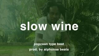 🌴  SLOW WINE –Popcaan Type Beat 2017 – dancehall instrumental 2017