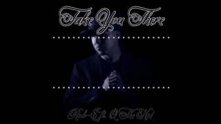 Rob-E Feat. Q The Kid - Take You There (Prod. By Cheff Premier)