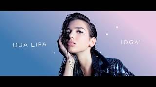 Dua Lipa - IDGAF (Lyric Video)