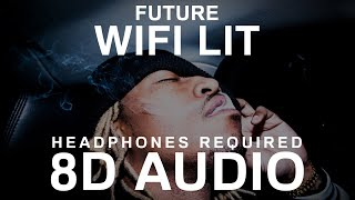 Future - WIFI LIT (8D Audio)