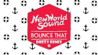 New World Sound & Reece Low - Bounce That (Diizzy Remix)