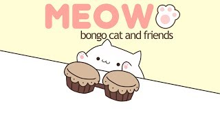 【bongo cat and friends】meow