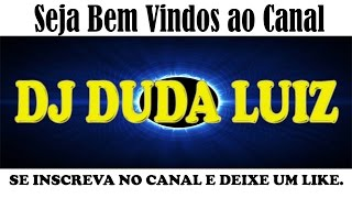 DJ Duda Luiz Neo Zouk e Thaina Fon - Brincando de dançzr  2016