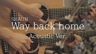Shaun(숀) - Way back home (Acoustic Ver.) Cover By 장재혁