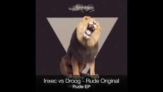 Inxec vs Droog - Rude [Supernature]