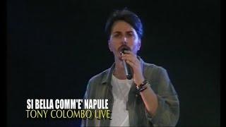 Tony Colombo - SI BELLA COMM' E' NAPULE - LIVE