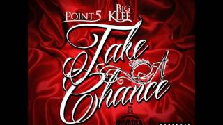 Point 5 ft. Big Klef - Take A Chance [BayAreaCompass] (Dynasty Reign Ent)