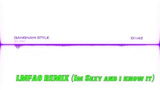 LMFAO and PSY remix (Sexy and I know it and Gangnam Style)