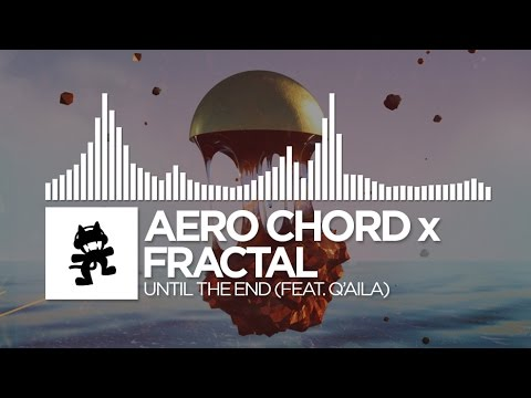 Aero Chord x Fractal - Until The End (feat. Q'AILA)