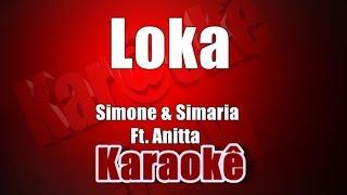 Loka - Simone & Simaria Ft. Anitta - Karaoke