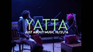 YATTA (Just About Music Program House 10/21/16)