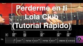 """Tutorial Rápido """"Perderme en ti"""" de Lola Club"""