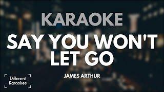 James Arthur - Say You Won't Let Go (Karaoke)