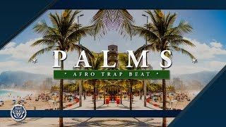 "🌴 Afro Trap Beat ""PALMS"" 