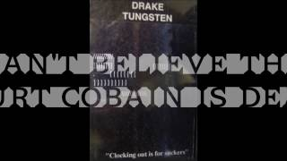 Drake Tungsten - I Can't Believe That Kurt Cobain Is Dead (1994)