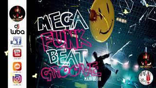 MEGA FUNK BEAT GROOVE BY DJ LUBA MAIO 2018
