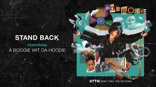 PnB Rock ft. A Boogie With Da Hoodie - Stand Back (Clean)