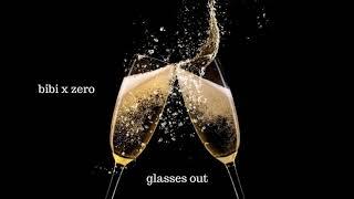 Naked Bibi x Zero - Glasses Out (WHO$ Remix)