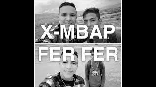 X-MBAP FER FER Official Vidio Clip