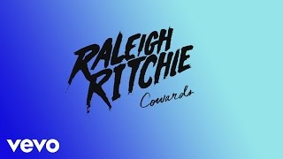 Raleigh Ritchie - Cowards (Audio)