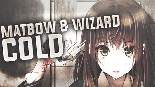Matbow - Cold [ft. Wizard] (Bass Boosted)