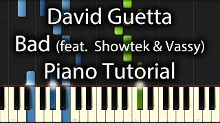 David Guetta - Bad Tutorial (How To Play On Piano) feat. Showtek & Vassy