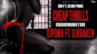 Cheap Thrills Moombahton Remix - Sia feat. Sean Paul ( DJPoma Ft. DJKraken )