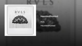 Haunted/hunted