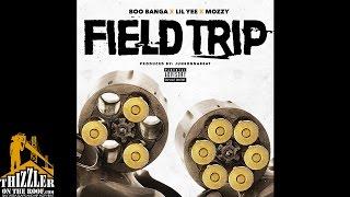 Boo Banga x Lil Yee x Mozzy - Field Trip [Prod. JuneOnnaBeat] [Thizzler.com]