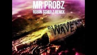 Mr. Probz - Waves (Robin Schulz remix) radio edit. with lyrics + karaoke by DJ Banu Atılgan