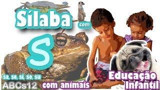 Alfabetização Infantil Silábica [ABCs12_S] - Sílaba S - Animais - Método de Alfabetização Silábica